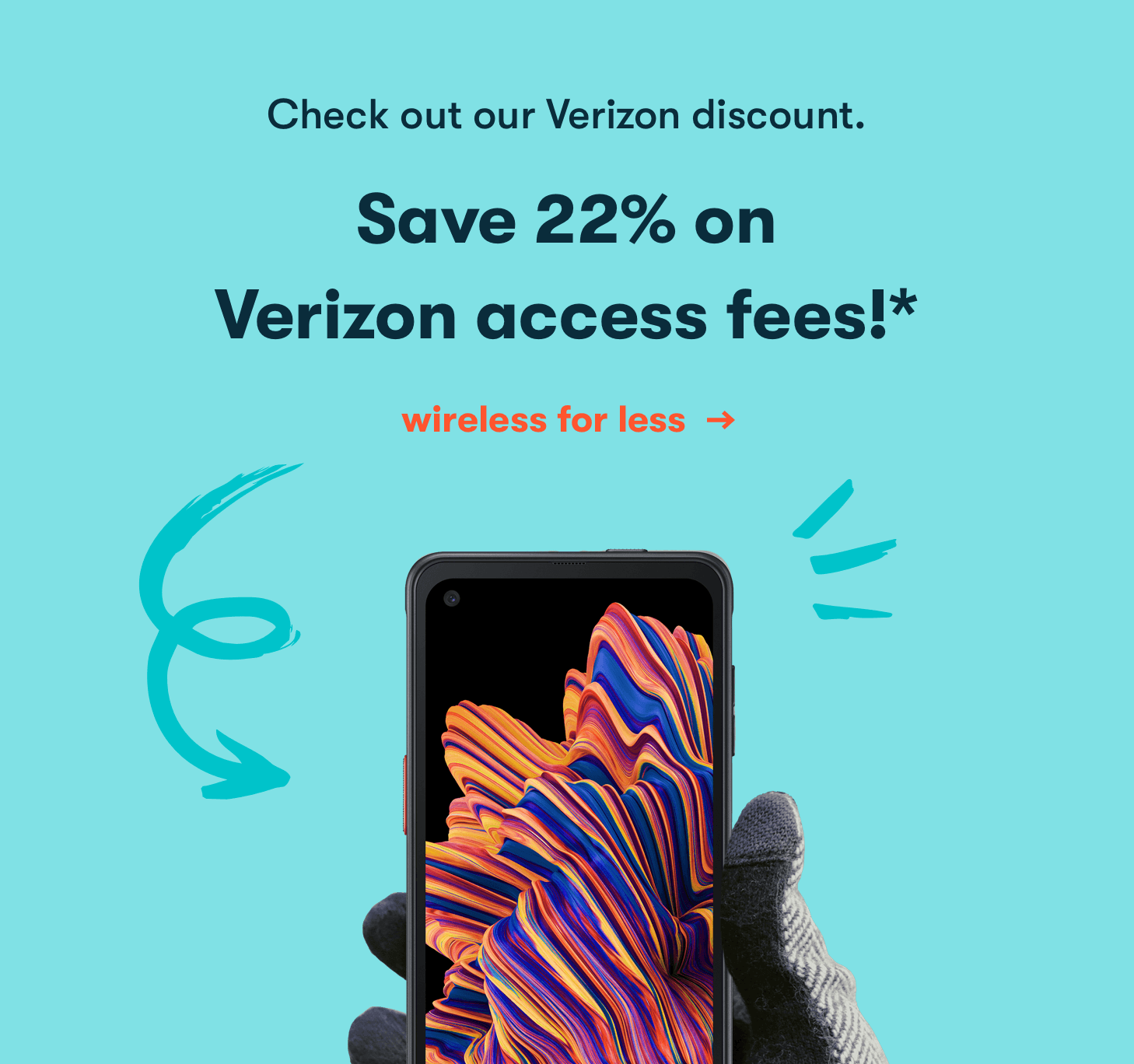 Check out our Verizon discount. Save 22% on 